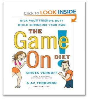 Browse Inside The Game On! Diet: Kick Your Friend's Butt While Shrinking Your Own by Krista Vernoff & Az Ferguson